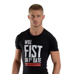 Will FIST On 1st Date T-Shirt