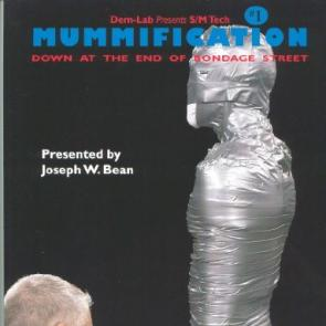 S/M Tech Mummification: Down the End of Bondage Street by Joseph W. Bean