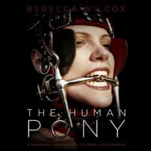 The Human Pony by Rebecca Wilcox