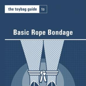 The Toybag Guide to Basic Rope Bondage