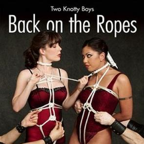 Two Knotty Boys Back on the Ropes