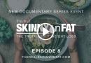The Real Skinny on Fat Documentary Episode 1: The Beginning of The End