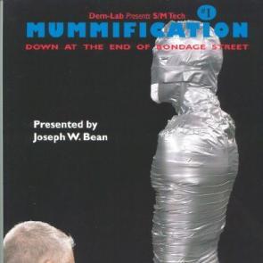 S/M Tech Mummification: Down the End of Bondage Street by Joseph W. Bean