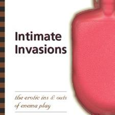 Intimate Invasions: The Erotic Ins & Outs of Enema Play by M.R. Strict