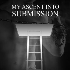 My Ascent Into Submission by Nick Williams