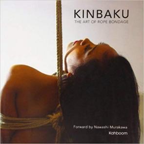 KINBAKU The Art of Rope Bondage